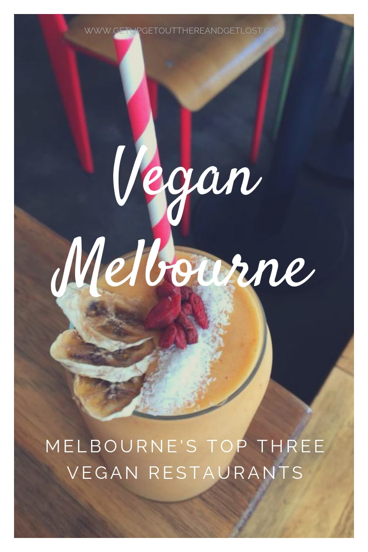 Vegan Melbourne with Get Up, Get Out There & Get Lost