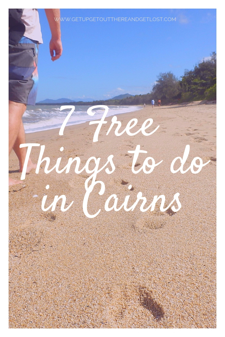 7 Free Things to do in Cairns with Get Up, Get Out There & Get Lost